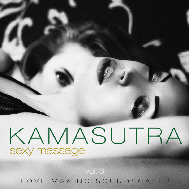 Kamasutra Sexy Massage, Vol.3 (Love Making Soundscapes)