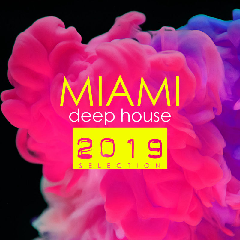 Miami Deep House 2019 Selection