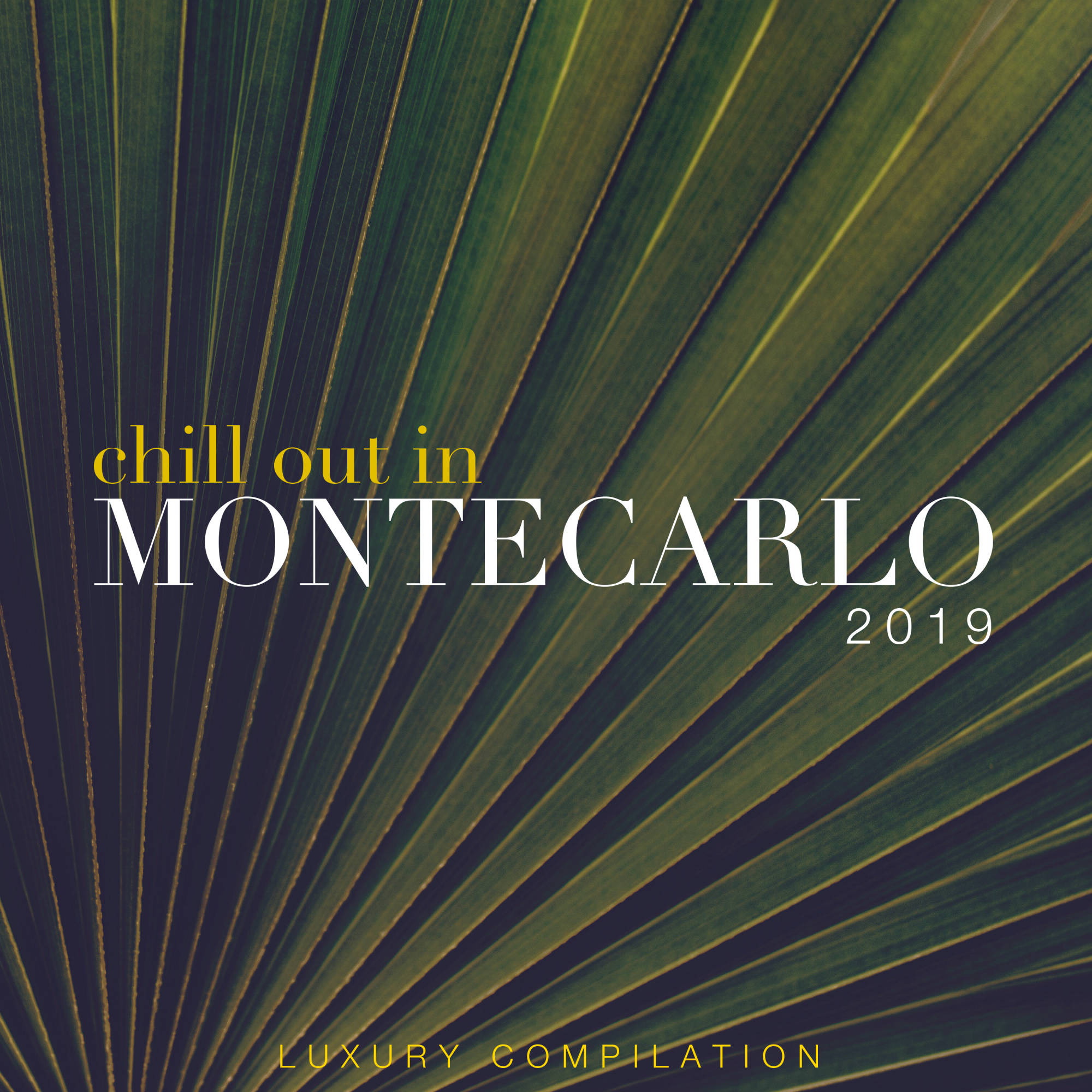 Chill out in Montecarlo 2019 (Luxury Compilation)